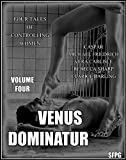 img - for Venus Dominatur - Volume Four: Four Tales of Controlling Women book / textbook / text book