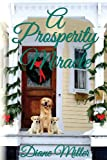 A Prosperity Miracle, Diane Miller, 1480051160