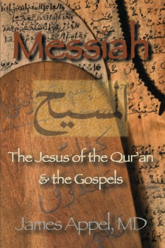 (Messiah: The Jesus of the Qur'an and the Gospels)