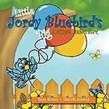 Little Jordy Bluebird's Big Backyard Adventure (Volume 1)
