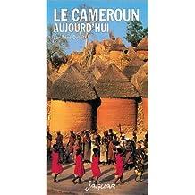 Le Cameroun aujourd'hui