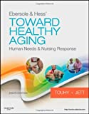 Ebersole and Hess' Toward Healthy Aging: Human Needs and Nursing Response