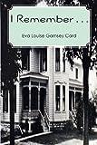 I Remember ..., Eva Louise Garnsey Card, 1479221422