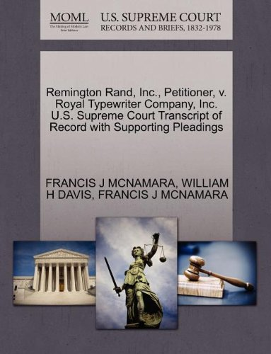Price comparison product image Remington Rand, Inc., Petitioner, v. Royal Typewriter Company, Inc. U.S. Supreme Court Transcript of Record with Supporting Pleadings