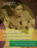 Optimizing the Physician Advisor in Case Management: A Guide to Creating and Sustaining Measurable Program Results