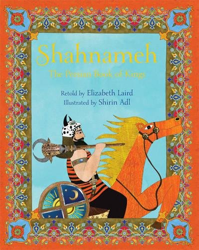 Shahnameh: The Persian Book of Kings by Frances Lincoln Children's Books