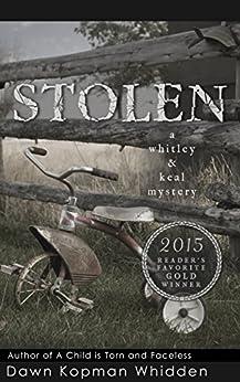 STOLEN (Whitley & Keal Book 3) by [WHIDDEN, DAWN KOPMAN]