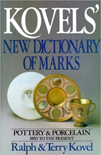 Kovels New Dictionary Of Marks Pottery And Porcelain 1850 To The