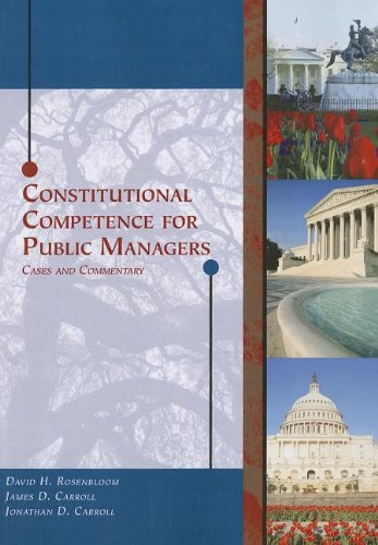 Constitutional Competence for Public Managers: Cases and Commentary