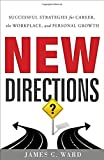 New Directions: Successful Strategies for Career, the Workplace, and Personal Growth