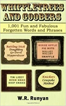 Whiffletrees and Goobers: 1, 001 Fun and Fabulous Forgotten Words and Phrases