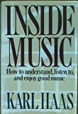 img - for Inside Music: The Essential Guide to Understanding, Listening To, and Enjoying Good Music book / textbook / text book