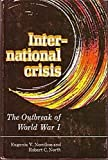 International Crisis : The Outbreak of World War I, Nomikos, Eugenia V. and North, Robert C., 0773501649