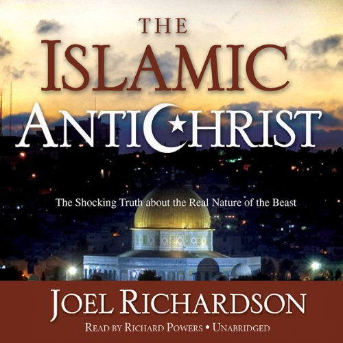 The Islamic Antichrist: The Shocking Truth about the Real Nature of the Beast Audiobook [Free Download by Trial] thumbnail