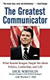 The Greatest Communicator, Dick Wirthlin, 0471736481