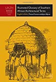 Illustrated Glossary of Southern African Architectural Terms: English-isiZulu - an illustrated survey of historical terms appertaining to the ... Africa (UKZN Bilingual Glossary Series)
