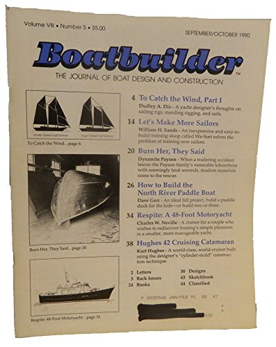 48' Design (To Catch the Wind, Part 1 / Let's Make More Sailors / How to Build the North River Paddle Boat / Respite: A 48-Foot Motoryacht / Hughes 42 Cruising Catamaran (Boatbuilder: The Journal of Boat Design and Construction, Volume 8, Number 5, September/October 1990))