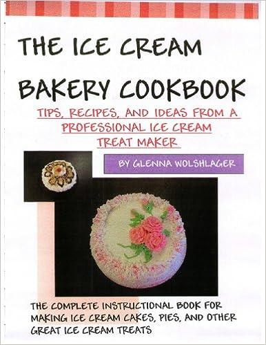 The Ice Cream Bakery Cookbook