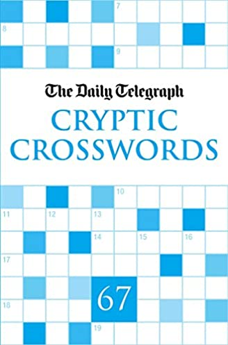 The Daily Telegraph Cryptic Crosswords 67 (Daily Telegraph Cryptic Crossword Book) Telegraph Group Limited 9780330525893 Amazon.com Books  sc 1 st  Amazon.com & The Daily Telegraph Cryptic Crosswords 67 (Daily Telegraph Cryptic ... 25forcollege.com