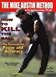 "How to ""KILL"" the Ball/The Formula for Power and Accuracy by Shauger, Dan R 2 Rev Enl Edition (6/1/2004)"