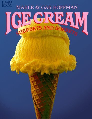 Ice Cream: Sherbets & Sorbets by Mable Hoffman (1997-04-03)
