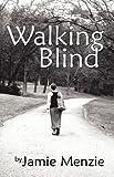 Walking Blind, Jamie Menzie, 1933912200