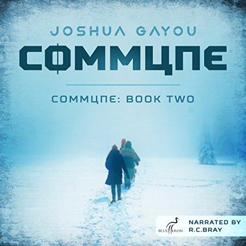 Commune: Book Two: Commune Series 2 by Joshua Gayou, Blue Heron Audio