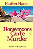 img - for Honeymoons Can Be Murder, A Novelette, Book One: The Lee Alvarez Murder Mysteries (Volume 1) book / textbook / text book