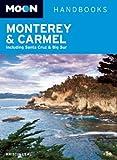Front cover for the book Moon Handbooks Monterey & Carmel: Including Santa Cruz & Big Sur by Kristin Leal
