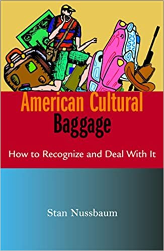 American cultural baggage how to recognise and deal with it stan american cultural baggage how to recognise and deal with it stan nussbaum kathleen webb 9781570756252 amazon books fandeluxe Choice Image