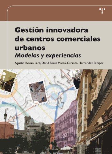 Descargar Libro Gestión Innovadora De Centros Comerciales Urbanos: Modelos Y Experiencias Agustín Rovira Lara