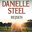 Rejsen Audiobook by Danielle Steel Narrated by Ann-Britt Mathisen