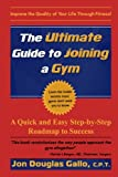 img - for The Ultimate Guide to Joining a Gym: A Quick and Easy Step-by-Step Roadmap to Success book / textbook / text book