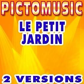 Le petit jardin version karaok dans le style de jacques dutronc pictomusic mp3 - Le petit jardin dutronc karaoke nanterre ...