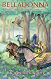 Belladonna: Book Two of the Elven Chronicles: Book Two of the Elven Chronicles (Volume 2)