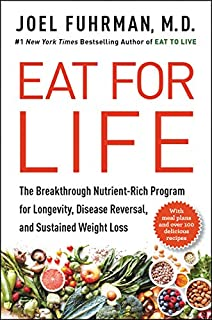 Book Cover: Eat for Life: The Breakthrough Nutrient-Rich Program for Longevity, Disease Reversal, and Sustained Weight Loss