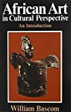 img - for African Art in Cultural Perspective: An Introduction by Bascom, William Russell (1973) Paperback book / textbook / text book