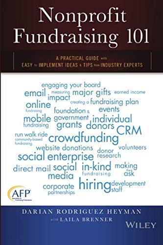Nonprofit Fundraising 101 A Practical Guide With Easy to Implement Ideas & Tips from Industry Experts (Writing Fundraising)
