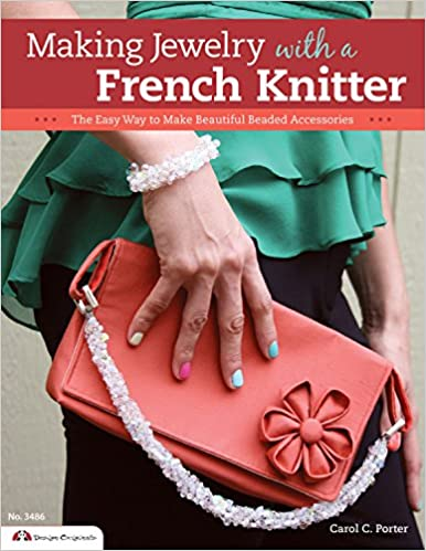 Making Jewelry With A French Knitter The Easy Way To Make Beautiful