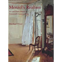 Menzel's Realism: Art and Embodiment in Nineteenth-Century Berlin