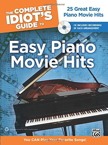 The Complete Idiot's Guide to Easy Piano Movie Hits: 25 Great Easy Piano Movie Hits, Book & CD ebook