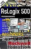 BASIC RSLOGIX 500 PROGRAMMING FOR BEGINNERS