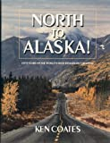 North to Alaska!, Ken S. Coates, 0912006552