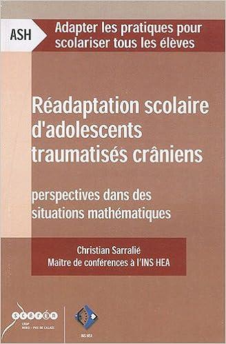 Livres gratuits en ligne Réadaptation scolaire d'adolescents traumatisés crâniens : Perspectives dans des situations mathématiques epub pdf