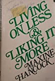 Living on Less and Liking It More, Maxine Hancock, 0802449123