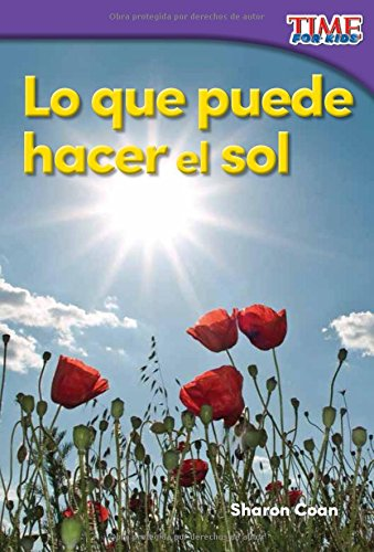 Lo que puede hacer el sol (What the Sun Can Do) (Spanish Version) (TIME FOR KIDS® Nonfiction Readers) (Spanish Edition) ebook