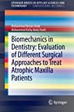 Biomechanics in Dentistry: Evaluation of Different Surgical Approaches to Treat Atrophic Maxilla Patients : Evaluation of Different Surgical Approaches to Treat Atrophic Maxilla Patients, Ishak, Muhammad Ikman and Kadir, Mohammed Rafiq Abdul, 3642326021