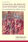 img - for Nameless, Blameless, and Without Shame: Two Cannibal Mothers Before a King (Interfaces series) by Gina Hens-Piazza (2003-07-01) book / textbook / text book