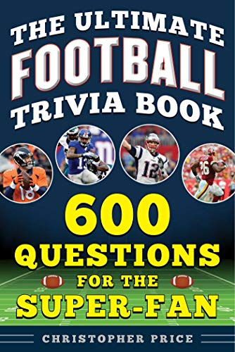 (The Ultimate Football Trivia Book: 600 Questions for the Super-Fan)