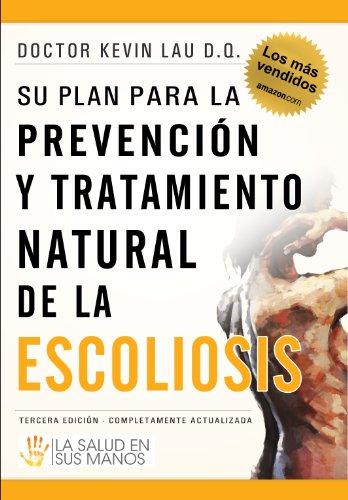Su plan para la prevención y tratamiento natural de la escoliosis: La salud en sus